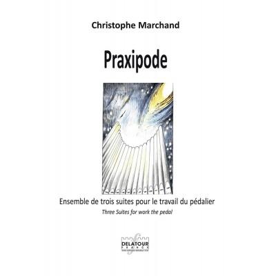 EDITIONS DELATOUR FRANCE MARCHAND CHRISTOPHE - PRAXIPODE - ENSEMBLE DE TROIS SUITES POUR LE TRAVAIL DU PEDALIER