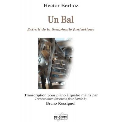 EDITIONS DELATOUR FRANCE BERLIOZ HECTOR - UN BAL - EXTRAIT DE LA SYMPHONIE FANTASTIQUE POUR PIANO A 4 MAINS