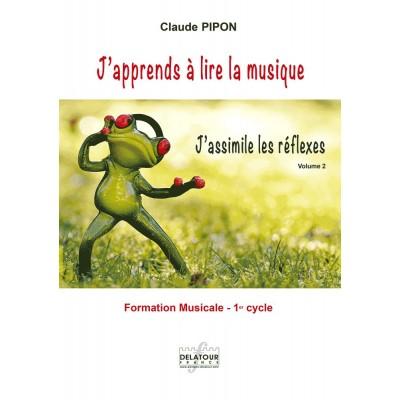 EDITIONS DELATOUR FRANCE PIPON CLAUDE - J'APPRENDS A LIRE LA MUSIQUE - J'ASSIMILE LES REFLEXES - VOLUME 2