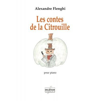 EDITIONS DELATOUR FRANCE FLENGHI ALEXANDRE - LES CONTES DE LA CITROUILLE POUR PIANO
