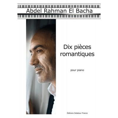 EDITIONS DELATOUR FRANCE EL BACHA ABDEL RAHMAN - DIX PIECES ROMANTIQUES POUR PIANO