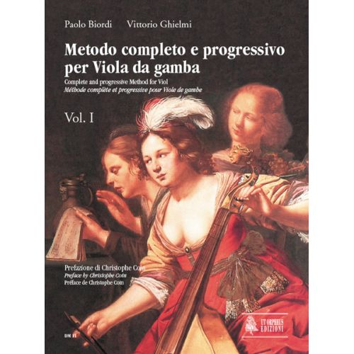 UT ORPHEUS BIORDI PAOLO / GHIELMI VITTORIO - COMPLETE AND PROGRESSIVE METHOD FOR VIOL VOL.1