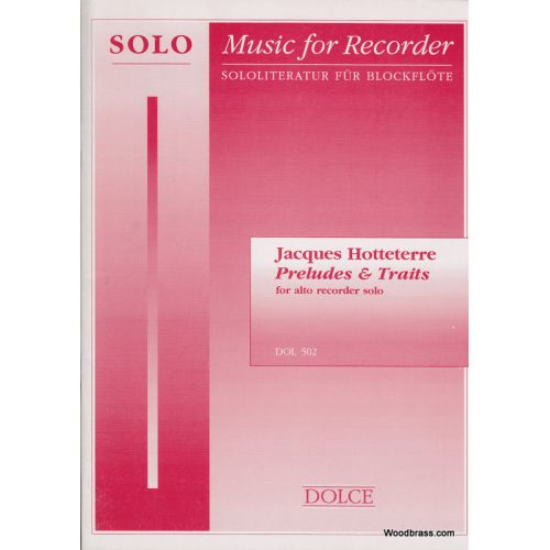 DOLCE HOTTETERRE J. - PRELUDES & TRAITS - FLUTE A BEC ALTO SOLO