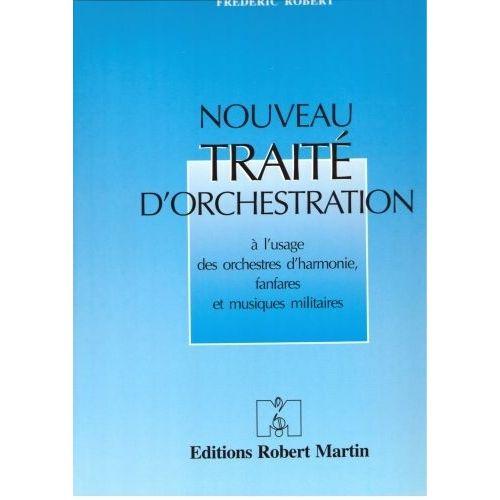 ROBERT MARTIN DONDEYNE D., ROBERT C. - NOUVEAU TRAITÉ D'ORCHESTRATION