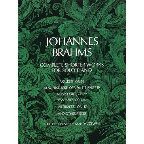 DOVER BRAHMS JOHANNES - COMPLETE SHORTER WORKS - PIANO SOLO