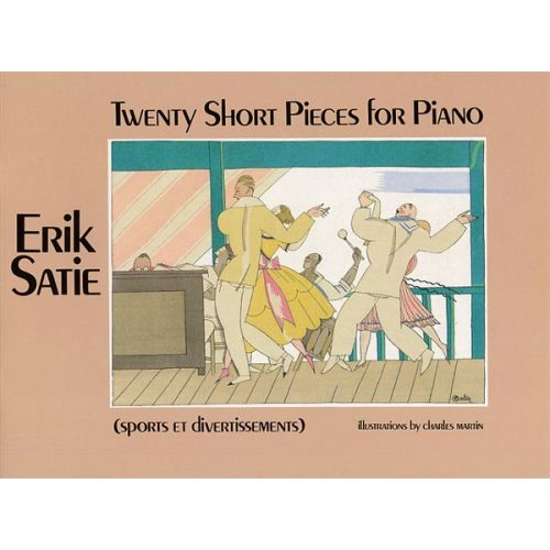 DOVER ERIK SATIE - TWENTY SHORT PIECES- PIANO SOLO