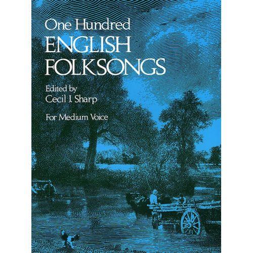 DOVER SHARP CECIL J. - ONE HUNDRED ENGLISH FOLK SONGS - MEDIUM VOICE