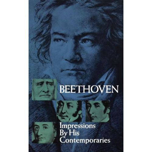 DOVER BEETHOVEN IMPRESSIONS BY HIS CONTEMPORARIES - CLASSICAL