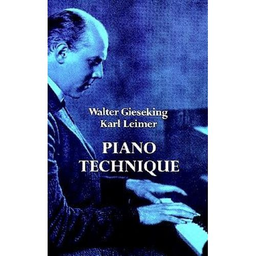 DOVER WALTER GIESEKING AND KARL LEIMER PIANO TECHNIQUE -