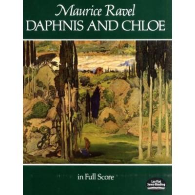 DOVER RAVEL MAURICE - DAPHNIS AND CHLOE IN FULL SCORE - OPERA