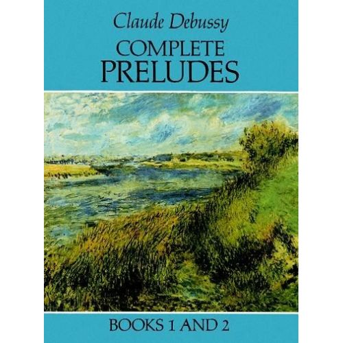 DOVER DEBUSSY CLAUDE - COMPLETE PRELUDES, BOOKS 1 AND 2 - DEBUSSY - PIANO SOLO