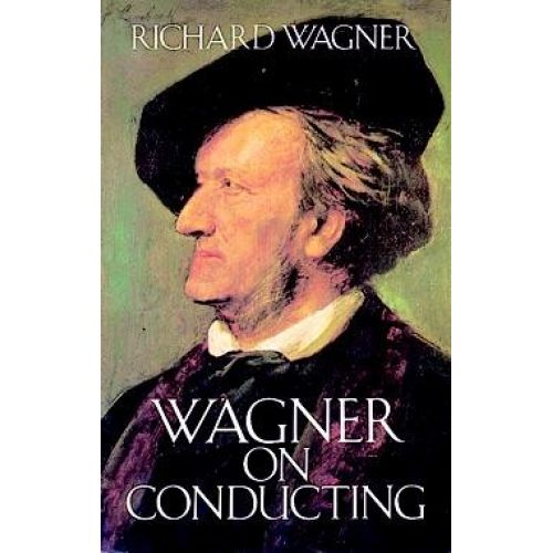 DOVER RICHARD WAGNER - ON CONDUCTING