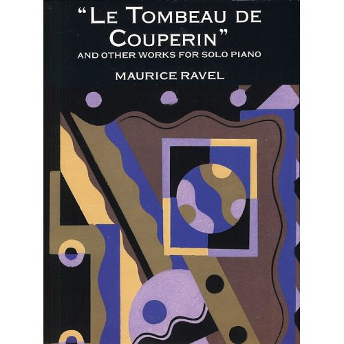 DOVER RAVEL LE TOMBEAU DE COUPERIN AND OTHER WORKS - PIANO SOLO