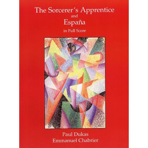 DOVER DUKAS - THE SORCERER'S APPRENTICE AND CHABRIER ESPANA FULL SCORE - ORCHESTRA