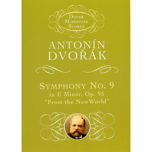 DOVER ANTONIN DVORAK - SYMPHONY NO. 9 IN E MINOR OP. 95 - FROM THE NEW WORLD - ORCHESTRA