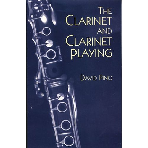 DOVER PINO DAVID - THE CLARINET AND CLARINET PLAYING - CLARINET