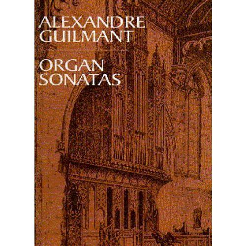 DOVER ALEXANDRE GUILMANT ORGAN SONATAS - ORGAN