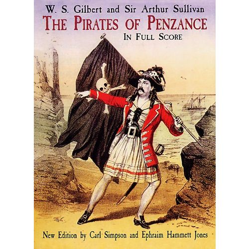 DOVER WILLIAM SCHWENK GILBERT - GILBERT AND SULLIVAN THE PIRATES OF PENZANCE IN FULL SCORE - CHORAL