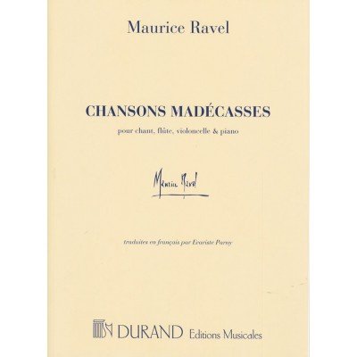 DURAND RAVEL M. - CHANSONS MADECASSES - CHANT, FLUTE, VIOLONCELLO ET PIANO