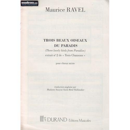 DURAND RAVEL MAURICE - TROIS BEAUX OISEAUX DE PARADIS - CHŒUR MIXTE