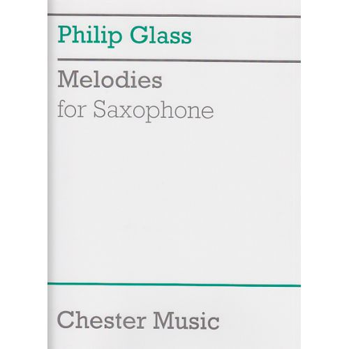 CHESTER MUSIC GLASS PHILIP - MELODIES - SAXOPHONE