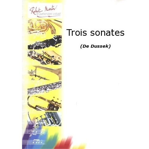 ROBERT MARTIN DUSSEK J.L. - TROIS SONATES
