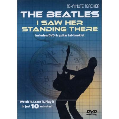MUSIC SALES BEATLES (THE) - I SAW HER STANDING THERE - DVD 10-MINUTE TEACHER - GUITAR