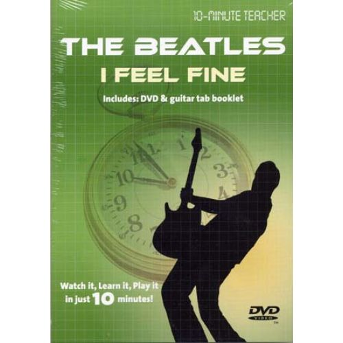 MUSIC SALES BEATLES - I FEEL FINE - 10-MINUTE TEACHER - GUITARE