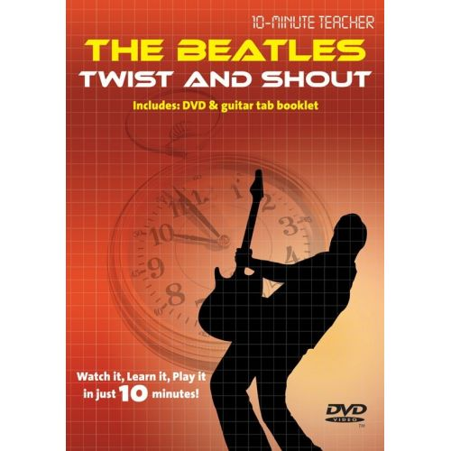 MUSIC SALES 10-MINUTE TEACHER - THE BEATLES - TWIST AND SHOUT [DVD] - GUITAR TAB