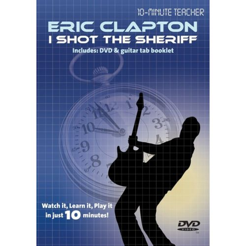 MUSIC SALES 10-MINUTE TEACHER - ERIC CLAPTON - I SHOT THE SHERIFF [DVD] - GUITAR