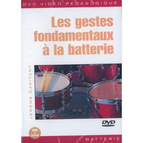 PLAY MUSIC PUBLISHING CAPITANT - LES GESTES FONDAMENTAUX A LA BATTERIE