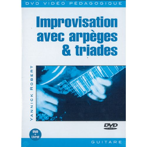 PLAY MUSIC PUBLISHING ROBERT YANNICK - IMPROVISATION ARPEGES & TRIADE - GUITARE