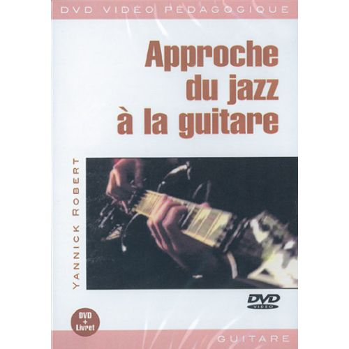 PLAY MUSIC PUBLISHING ROBERT YANNICK - APPROCHE DU JAZZ A LA GUITARE DVD