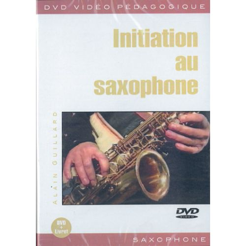 PLAY MUSIC PUBLISHING GUILLARD ALAIN - INITIATION AU SAXOPHONE