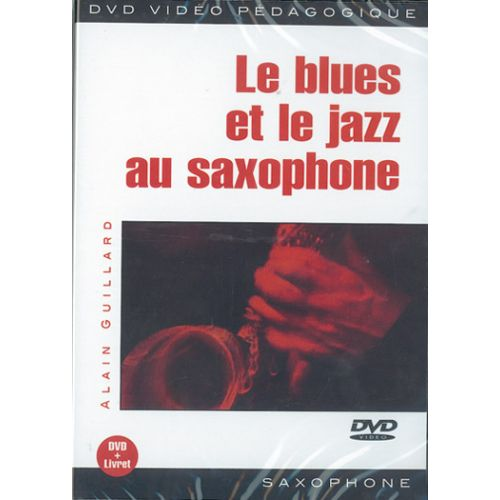 PLAY MUSIC PUBLISHING GUILLARD ALAIN - LE BLUES ET LE JAZZ AU SAXOPHONE