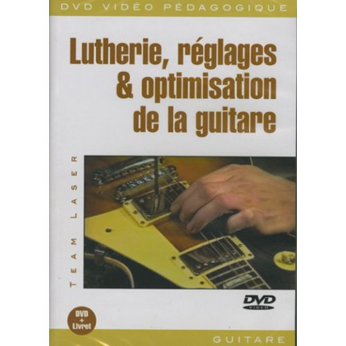 PLAY MUSIC PUBLISHING TEAM LASER - LUTHERIE, REGLAGES & OPTIMISATION DE LA GUITARE DVD