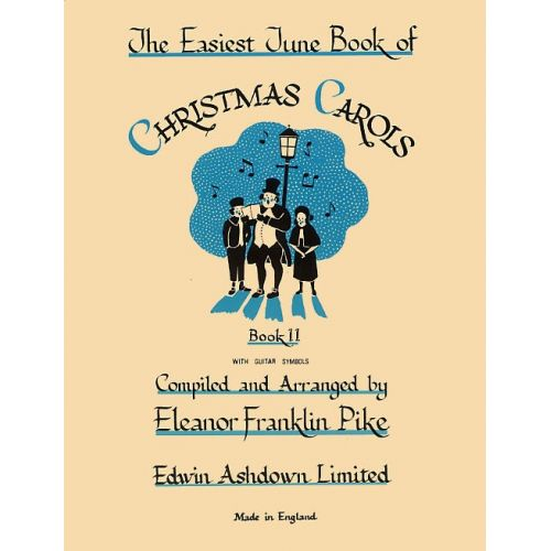 MUSIC SALES ELEANOR FRANKLIN PIKE - THE EASIEST TUNE BOOK OF CHRISTMAS CAROLS BOOK 2 - PIANO SOLO