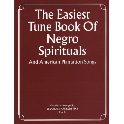 MUSIC SALES THE EASIEST TUNE BOOK OF NEGRO SPIRITUALS - PVG