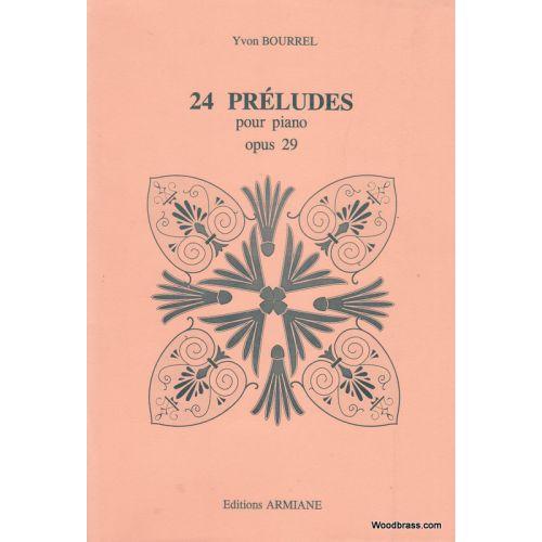 ARMIANE BOURREL YVON - 24 PRELUDES POUR PIANO OP.29