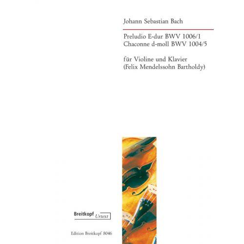 EDITION BREITKOPF BACH J.S. - PRELUDIO E-DUR BWV 1006 & CHACONNE BWV 1004/5 - VIOLON ET PIANO