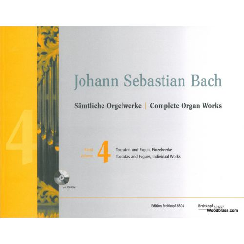 EDITION BREITKOPF BACH J.S. - COMPLETE ORGAN WORKS VOL.4 - TOCCATAS AND FUGUES / INDIVIDUAL WORKS + CD-ROM