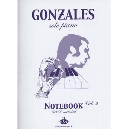 EDITIONS BOURGES R. GONZALES - SOLO PIANO I NOTEBOOK VOL.2 + DVD