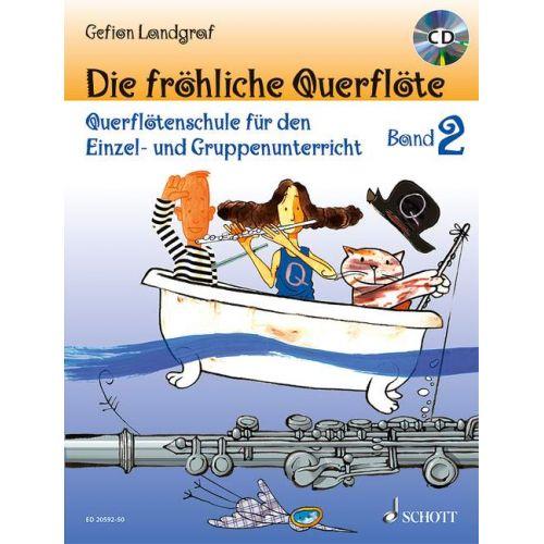 SCHOTT LANDGRAF G. - DIE FROEHLICHE QUERFLOETE BAND 2 - FLUTE