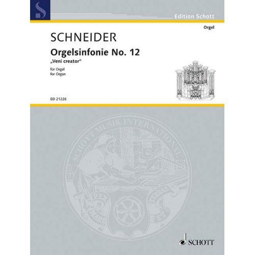 SCHOTT SCHNEIDER E. - ORGAN SYMPHONY NO. 12 - ORGUE