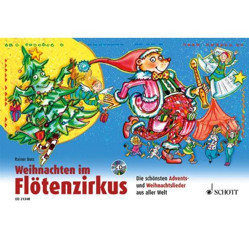 SCHOTT BUTZ R. - WEIHNACHTEN IM FLOETENZIRKUS - FLUTE