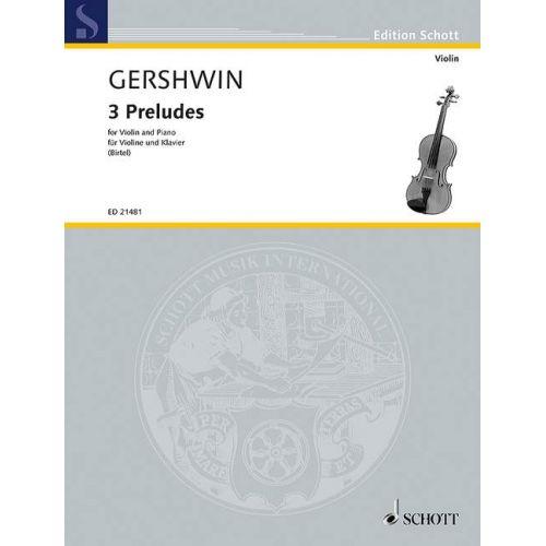SCHOTT GERSHWIN G. - 3 PRELUDES - VIOLON