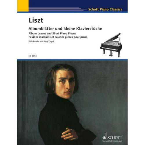 SCHOTT LISZT F. - ALBUM LEAVES AND SHORT PIANO PIECES - PIANO