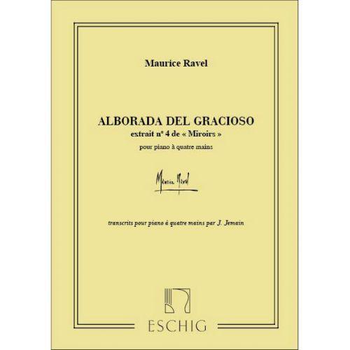 EDITION MAX ESCHIG RAVEL M. - ALBORADA DEL GRACIOSO - PIANO 4 MAINS
