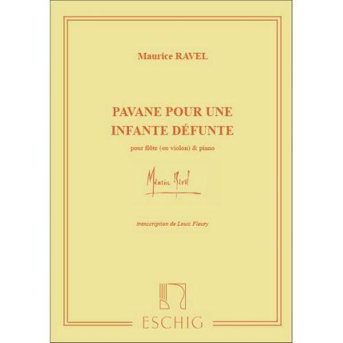 EDITION MAX ESCHIG RAVEL M. - PAVANE POUR UNE INFANTE DEFUNTE - FLUTE ET PIANO
