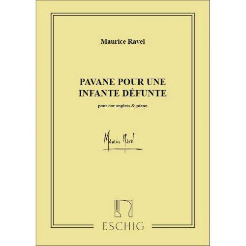 EDITION MAX ESCHIG RAVEL M. - PAVANE POUR UNE INFANTE DEFUNTE - COR ANGLAIS ET PIANO